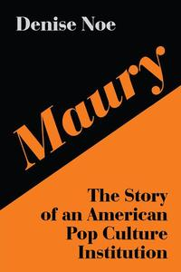 Maury: The Story of an American Pop Culture Institution
