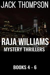 Raja Williams Mystery Thriller Series, Books 4-6