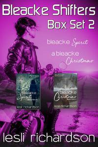 Bleacke Shifters Box Set 2: Books 4-5 (Bleacke Spirit, A Bleacke Christmas)