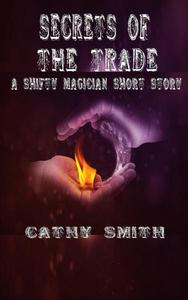 Secrets of the Trade: A Shifty Magician Short Story