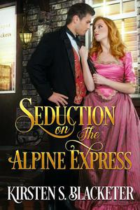 Seduction on the Alpine Express
