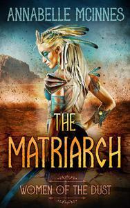 The Matriarch: A Dystopian Romance