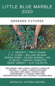 Little Blue Marble 2020: Greener Futures