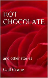 Hot Chocolate and Other Stories