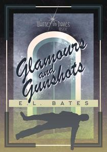 Glamours and Gunshots