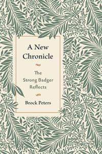 A New Chronicle: The Strong Badger Reflects