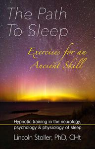 The Path To Sleep, Exercises for an Ancient Skill