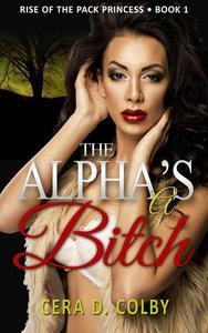 The Alpha's a Bitch, Book 1