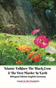 Islamic Folklore The Black Crow & The First Murder In Earth  Bilingual Edition English Germany
