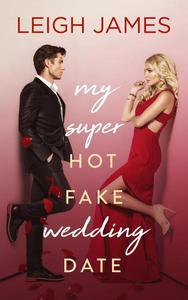 My Super-Hot Fake Wedding Date
