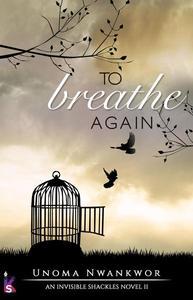 To Breathe Again
