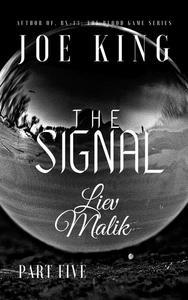 The Signal part 5. Liev Malik.
