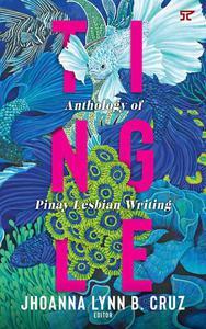 Tingle: Anthology of Pinay Lesbian Writing