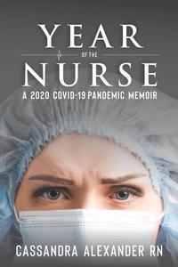 Year of the Nurse: A Covid-19 Pandemic Memoir
