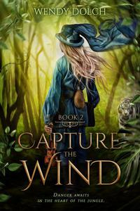 Capture the Wind (Heed the Wind Series)