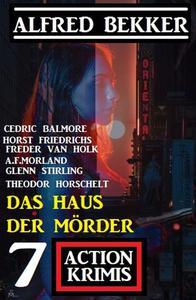 Das Haus der Mörder: 7 Action Krimis