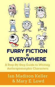 Furry Fiction is Everywhere: A Step-by-Step Guide to Writing Anthropomorphic Characters