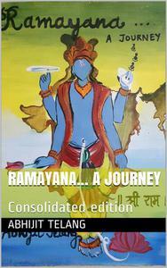 Ramayana: An original, honest and individualistic interpretation and expression of sacred tale of Ramayana