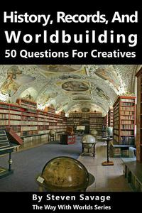 History, Records, and Worldbuilding: 50 Questions for Creatives