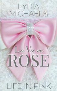 La Vie en Rose {Life in Pink}