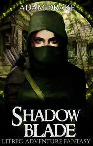 Shadow Blade: LitRPG Adventure Fantasy