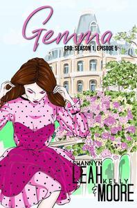 Gemma, Season One, Episode 5