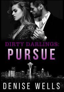 Dirty Darlings: Pursue