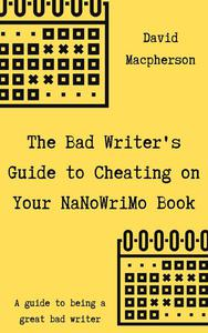 The Bad Writer's Guide to Cheating on Your NaNoWriMo Book