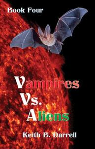 Vampires Vs. Aliens, Book Four