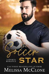 The Soccer Star: A Clean and Wholesome Romance