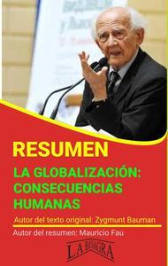 Resumen de La Globalización: Consecuencias Humanas de Zygmunt Bauman