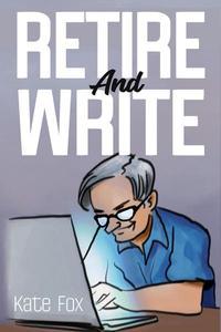 Retire and Write