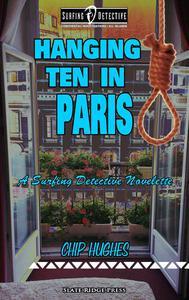 Hanging Ten in Paris:  A Surfing Detective Novelette