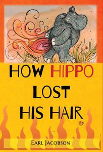 How Hippo Lost His Hair - Early Reader