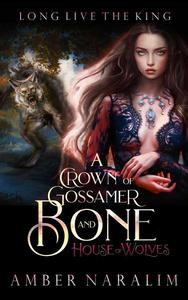 A Crown of Gossamer and Bone