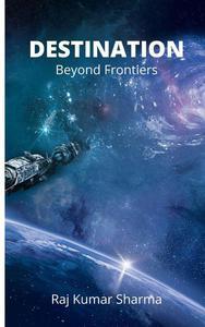 Destination-Beyond Frontiers