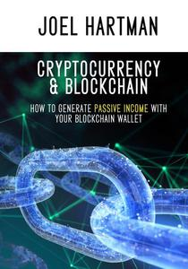 Cryptocurrency & Blockchain: How To Generate Passive Income With Your Blockchain Wallet