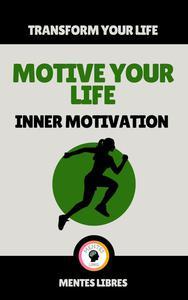 Motive Your Life - Inner Motivation