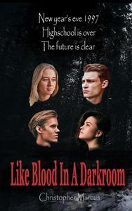 Like Blood In A Darkroom