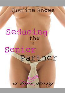 Seducing the Senior Partner