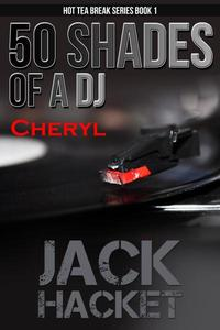 50 Shades of a DJ Cheryl