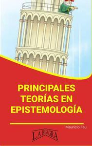 Principales Teorías en Epistemología