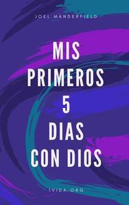 Mis Primeros 5 Dias con Dios