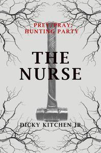 Prey/Pray: Hunting Party - The Nurse