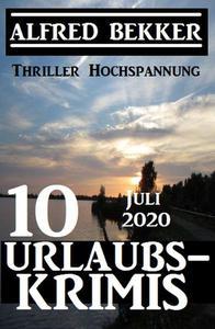 10 Urlaubskrimis Juli 2020 - Thriller Hochspannung