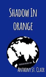 Shadow in Orange: A Rucksack Universe Story