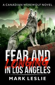 Fear and Longing in Los Angeles