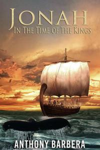 Jonah In the Time of the Kings: A Historical Novel
