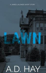 The Lawn: A James Lalonde Short Story