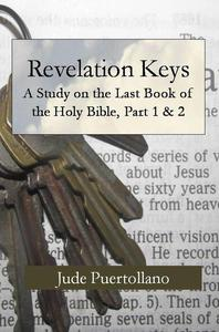 Revelation Keys, A Study on the Last Book of the Holy Bible, Part 1 & 2